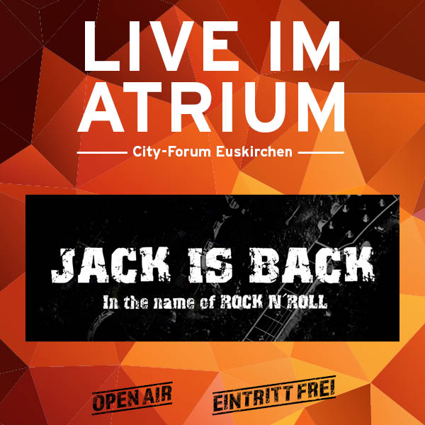 Jack is back | Live Musik | Live im Atrium | Euskirchen | City-Forum